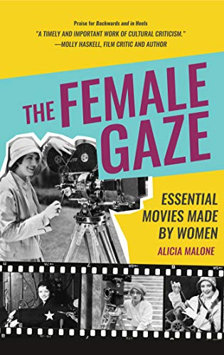 Pdf Memoirs The Female Gaze: Essential Movies Made by Women
