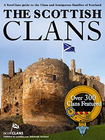 The Scottish Clans - Over 300 Clans Featured (Scottish History)