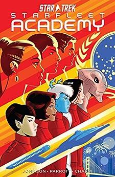 Star Trek: Starfleet Academy Kindle & comiXology by Mike Johnson (Author), Ryan Parrot (Author), Derek Charm (Illustrator)