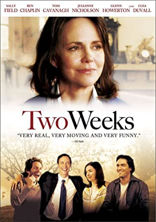 Two Weeks Sally Field Ben Chaplin Tom Cavanagh Julianne Nicholson Clea Duvall Steve Stockman Movies Tv
