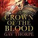 The Crown of the Blood: The Crown of the Blood, Book 1 Audiobook by Gav Thorpe Narrated by Paul Thornley