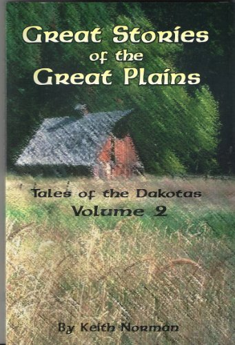 Great Stories of the Great Plains, Vol. 2 by Keith Norman
