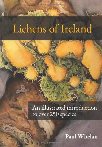 The Lichens of Ireland: An Illustrated Introduction to Over 250 Species