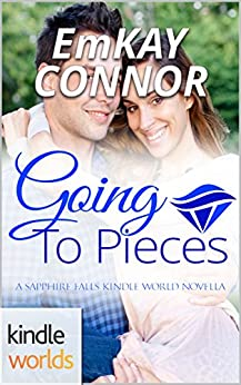 Sapphire Falls: Going to Pieces (Kindle Worlds Short Story) (The Natural Love Series Book 3) by [Connor, EmKay]