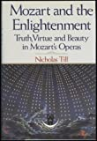 Mozart and the Enlightenment : Truth, Virtue and Beauty in Mozart's Operas, Nicholas Till, 039303495X