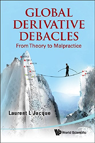 Global Derivatives Debacles: From Theory to Malpractice
