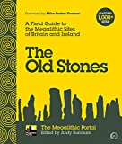 The Old Stones: A Field Guide to the Megalithic