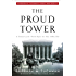 The Proud Tower: A Portrait of the World Before the War, 1890-1914; Barbara W. Tuchman's Great War Series