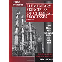 Elementary Principles of Chemical Processes, Student Workbook: Written by Richard M. Felder, 2005 Edition, (3rd Edition) Publisher: Wiley [Paperback]