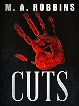 Cuts: A Horror Short Story by [Robbins, M.A.]