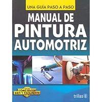 Manual De Pintura Automotriz: Una Guia Paso a Paso (Spanish Edition)