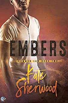 Embers (Common Law Book 2) by [Sherwood, Kate]
