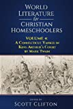 World Literature for Christian Homeschoolers - Volume 4: A Connecticut Yankee in King Arthur's Court