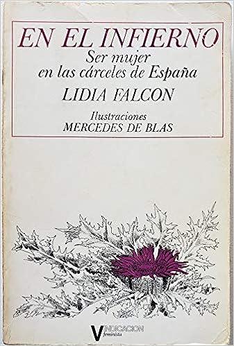 En el infierno: Ser mujer en las cárceles de España Colección Feminismo: Amazon.es: Falcón, Lidia: Libros en idiomas extranjeros