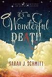 """It's a Wonderful Death"" av Sarah J. Schmitt"