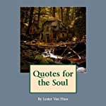 Quotes for the Soul | Lester W Van Huss