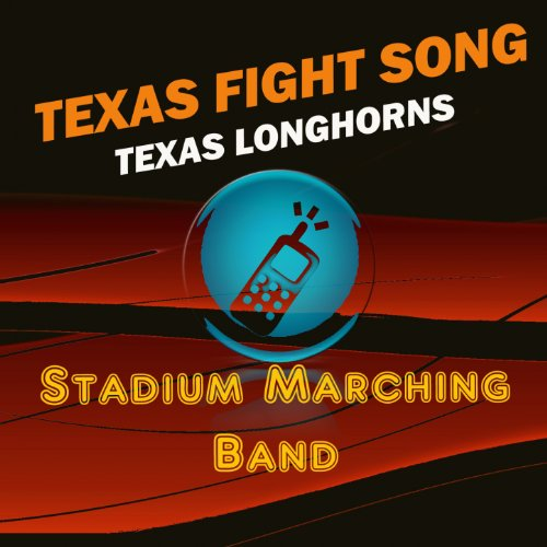University of Texas Fight Song (Texas Longhorns Fight Song)
