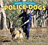 Police Dogs, Rosie Albright, 1448861489