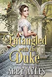 Entangled with the Duke: A Clean & Sweet Regency Historical Romance Book by  Abby Ayles in stock, buy online here