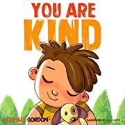 You Are Kind: (Kindness books for kids, ages 4-6, picture books) (Self-Regulation Skills Book 8)