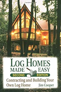 Log homes made easy contracting and building your own log for Contracting your own home