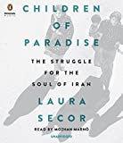 Children of Paradise: The Struggle for the Soul of Iran [Audio]
