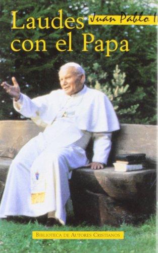 Laudes con el Papa. La catequesis de Juan Pablo II sobre los Salmos y Cánticos de Laudes