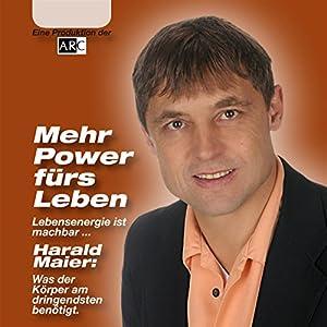 Mehr Power fürs Leben. Lebensenergie ist machbar... Hörbuch
