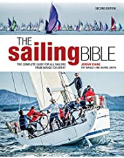 The Sailing Bible: The Complete Guide for All Sailors from Novice to Expert