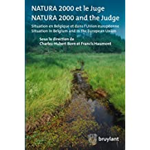 Natura 2000 et le juge/Natura 2000 and the judge: Aperçu en Belgique et dans l'Union européenne/Situation in Belgium and in the EU (ELSB.HORS COLL.) (French Edition)