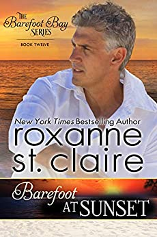 Barefoot at Sunset (The Barefoot Bay Series Book 12) by [St. Claire, Roxanne]