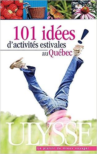 101 idées d'activités estivales au Québec