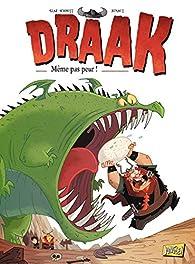 Draak, tome 1 : Même pas peur ! par  Glaz