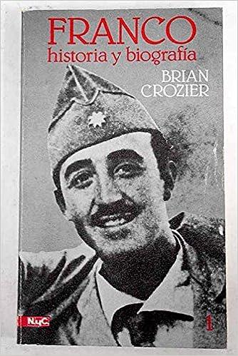 Franco, historia y biografía 2: Amazon.es: Crozier, Brian: Libros