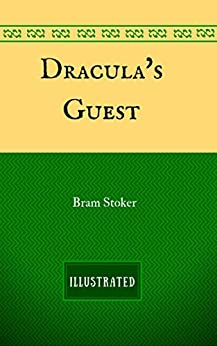 Draculas Guest Bram Stoker Illustrated ebook
