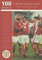 Crewe Alexandra Football Club: 100 Greats