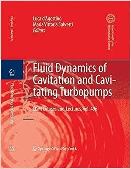 Fluid Dynamics of Cavitation and Cavitating Turbopumps (CISM International Centre for Mechanical Sciences)