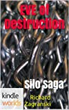 Silo Saga: EVE of Destruction (Kindle Worlds Short Story) (The Silo Trilogy Book 2)
