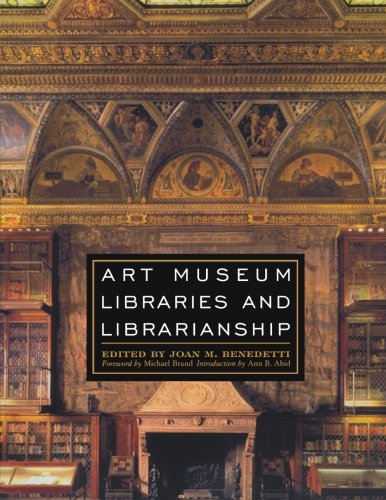 Art Museum Libraries and Librarianship by Scarecrow Press