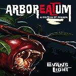ArborEATum: A Novella of Horror   Evans Light