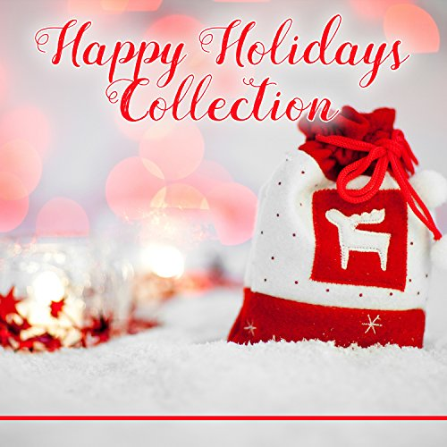 happy holidays collection top 20 christmas songs popular traditional carols and xmas classics for - Top Classic Christmas Songs