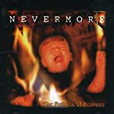Politics of Ecstasy by NEVERMORE (2006-03-22)