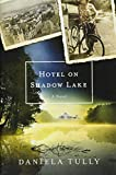 Image of Hotel on Shadow Lake: A Novel