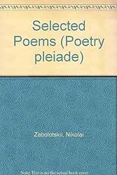 Nikolay Alekseyevich Zabolotsky: Selected Poems (Poetry Pleiade)