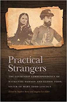 _BETTER_ Practical Strangers: The Courtship Correspondence Of Nathaniel Dawson And Elodie Todd, Sister Of Mary Todd Lincoln (New Perspectives On The Civil War Era Ser.). evolves nuevos Water Citas Roman Windows latest those