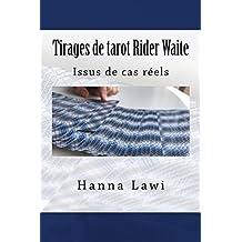 Tirages de tarot Rider Waite: Issus de cas réels (French Edition)