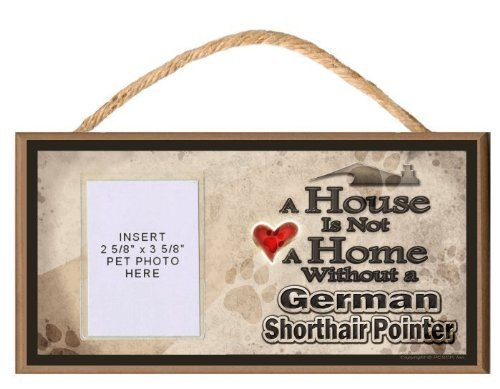 A House is Not a Home without a German Shorthaired Pointer Wooden Dog Sign with Clear Insert for Your Pet Photo by PCSCP