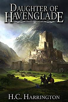 Daughter of Havenglade (Daughter of Havenglade Fantasy Book Series 1) by [Harrington, H.C.]