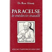 Paracelse, le médecin maudit