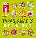 Tapas, Snacks & Fingerfood - 140 Ideen für kleine Köstlichkeiten